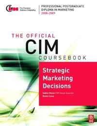 CIM Coursebook 08/09 Strategic Marketing Decisions (Cim Coursebook)