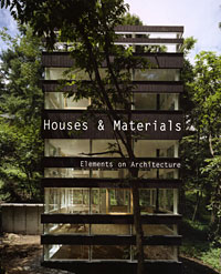 Houses & Materials: Elements on Architecture a new perspective on the evaluation of elt materials