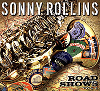 Сонни Роллинз,Клифтон Андерсон,Марк Соскин,Стефен Скотт Sonny Rollins. Road Shows. Vol. 1 sonny rollins sonny rollins volume 1 180 gr