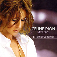 Селин Дион Celine Dion. My Love. Essential Collection celine dion melbourne