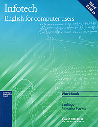 Infotech Workbook. English for Computer Users grammar and vocabulary for first and first for schools book with answers