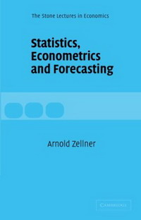 Statistics, Econometrics and Forecasting (The Stone Lectures in Economics) statistics and econometrics