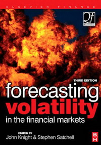 Forecasting Volatility in the Financial Markets (Quantitative Finance) (Quantitative Finance) aygun nusrat alasgarova financial risk forecasting using neuro fuzzy approach