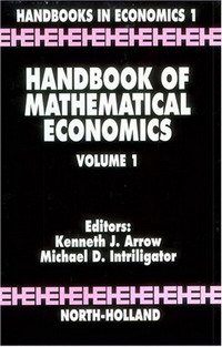 Handbook of Mathematical Economics: 1 (Handbooks in Economics) цена и фото