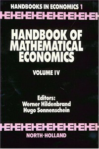 Handbook of Mathematical Economics: 4 (Handbooks in Economics) цена и фото