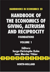 Handbook of the Economics of Giving, Altruism and Reciprocity: Foundations (Handbooks in Economics) the handbook of translation and cognition