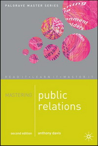 Mastering Public Relations 2nd Edition (Palgrave Master Series (Business)) public relations science management