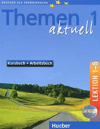 Themen aktuell 1: Kursbuch + arbeitsbuch: Lektion 1-5 (+ 2 CD-ROM) menschen a2 testtrainer mit cd