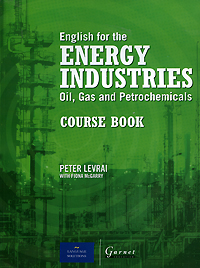 English for the Energy Industries: Oil, Gas and Petrochemicals: Course Book