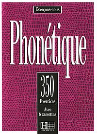 Exercons-Nous: Phonetique: 350 Exercices
