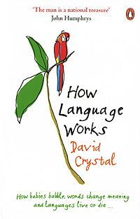 How Language Works how language comes to children – from birth to two years
