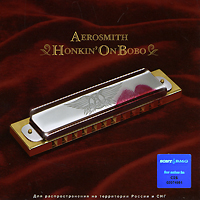 Aerosmith.  Honkin' On Bobo SONY BMG Russia,Мистерия Звука,Columbia