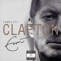 Эрик Клэптон Eric Clapton. Complete Clapton (2 CD) эрик клэптон eric clapton 461 ocean boulevard 2 cd deluxe edition