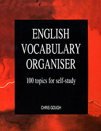 English Vocabulary Organiser: 100 Topics for Self-Study hewings martin thaine craig cambridge academic english advanced students book