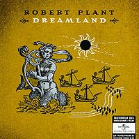 Легендарный музыкант из Led Zeppelin Robert Plant выпустил новый альбом. Новое детище музыканта называется 'Dreamland'. Для работы над альбомом музыкант пригласил музыкантов, которые работали с Roni Size, Portishead и The Cure. Robert Plant сообщил, что в альбом вместе с новыми войдут и старые песни. Среди 10 композиций есть такие как 'Song Of The Siren', записанная совместно с Cocteau Twins, а также 'Hey Joe', прославленная Jimi Hendrix. По словам музыканта этот альбом - интимная интерпретация его самых любимых композиций.