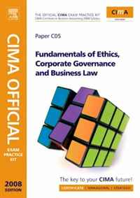CIMA Official Exam Practice Kit Fundamentals of  Ethics, Corporate Governance & Business Law, Third Edition: Certificate in Business Accounting (CIMA Certificate Level 2008) business fundamentals
