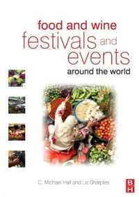 Food and Wine Festivals and Events Around the World: Development, management and markets festivals
