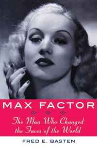 Max Factor: The Man Who Changed the Faces of the World демис руссос man of the world купить