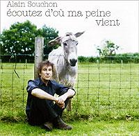 Alain Souchon.  Ecoutez D'ou Ma Peine Vient Gala Records,Virgin Music