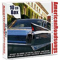 Рэд Фоли,Билл Хейли,The Delmore Brothers,Линк Дэвис,Джимми Роджерс,Томми Дункан American Roadsongs (10 CD) the living waters of texas