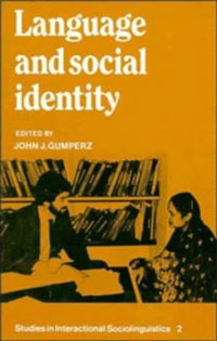 Language and Social Identity language policy and identity in a diverse society