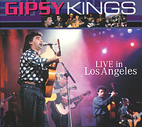 Gipsy Kings Gipsy Kings. Live In Los Angeles gipsy kings gipsy kings the very best of
