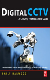 Digital CCTV: A Security Professional's Guide belousov a security features of banknotes and other documents methods of authentication manual денежные билеты бланки ценных бумаг и документов