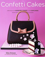 The Confetti Cakes Cookbook: Spectacular Cookies, Cakes, and Cupcakes from New York City's Famed Bakery gretchen holt cookies for kids cancer best bake sale cookbook