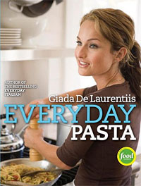 Everyday Pasta everyday italian 125 simple and delicious recipes