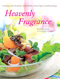 Heavenly Fragrance: Cooking With Aromatic Asian Herbs, Spices, Fruits and Seasonings a three dimensional embroidery of flowers trees and fruits chinese embroidery handmade art design book