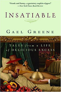 Insatiable: Tales from a Life of Delicious Excess