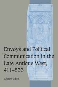 Envoys and Political Communication in the Late Antique West, 411-533 (Cambridge Studies in Medieval Life and Thought: Fourth Series) natalie mears queenship and political discourse in the elizabethan realms cambridge studies in early modern british history