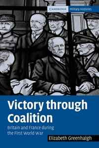 Victory through Coalition: Britain and France during the First World War (Cambridge Military Histories) elena fishtik sara laws are keeping silence during the war