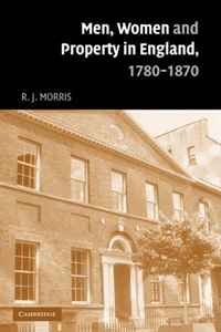 Men, Women and Property in England, 1780-1870: A Social and Economic History of Family Strategies amongst the Leeds Middle Class the history of the social sciences since 1945