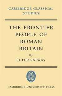 The Frontier People of Roman Britain (Cambridge Classical Studies) david keane the art of deliberate success the 10 behaviours of successful people
