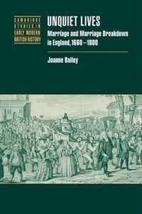 Unquiet Lives: Marriage and Marriage Breakdown in England, 1660-1800 (Cambridge Studies in Early Modern British History) adultery