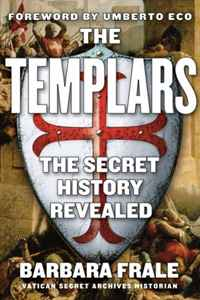 The Templars: The Secret History Revealed burnes james sketch of the history of the knights templars