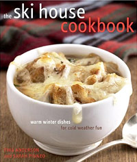 The Ski House Cookbook: Warm Winter Dishes for Cold Weather Fun the house on cold hill