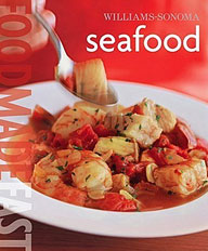 William-Sonoma: Food Made Fast Seafood everyday italian 125 simple and delicious recipes