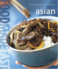 Williams-Sonoma: Food Made Fast Asian everyday italian 125 simple and delicious recipes