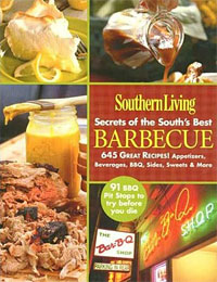 Southern Living Secrets of the Souths Best Barbecue legends of texas barbecue cookbook
