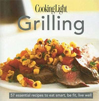 The Cooking Light Cook's Essential Recipe Collection - Grilling: 58 essential recipes to eat smart, be fit, live well cooking well prostate health