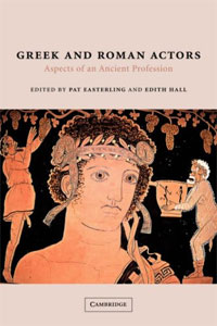 Greek and Roman Actors: Aspects of an Ancient Profession the poetry of greek tragedy