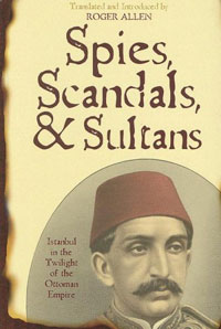 Spies, Scandals, & Sultans: Istanbul in the Twilight of the Ottoman Empire a caress of twilight