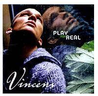 Vincens Vincens. Play For Real