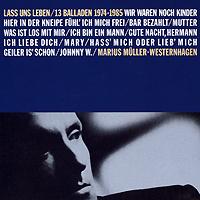 Marius Mueller-Westernhagen. Lass uns Leben. 13 Balladen 1974-1985