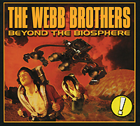 The Webb Brothers. Beyond The Biosphere