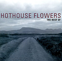 Hothouse Flowers Hothouse Flowers. The Best Of Hothouse Flowers лейка city of flowers 025712