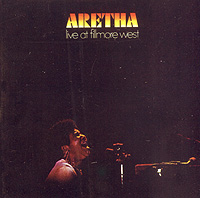 Aretha Franklin. Aretha Live At Fillmore West
