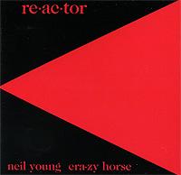 Нил Янг,Crazy Horse Neil Young & Crazy Horse. Re-ac-tor нил янг neil young who s gonna strand up lp